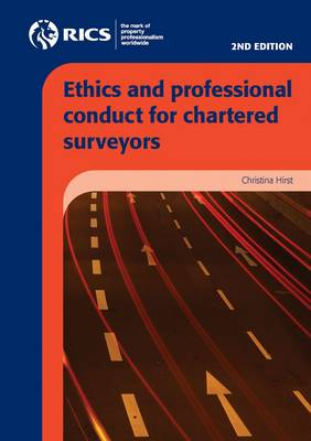 Ethics and Professional Conduct for Chartered Surveyors (Paperback)