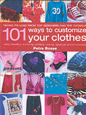 101 Ways to Customise Your Clothes (Hardback)