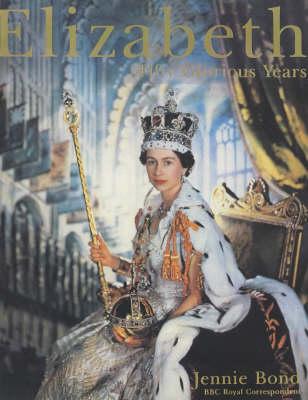 Elizabeth: Fifty Glorious Years (Hardback)