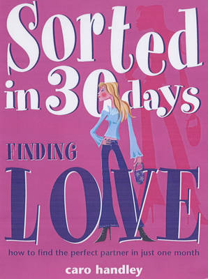 Finding Love - Sorted in 30 Days S. (Paperback)