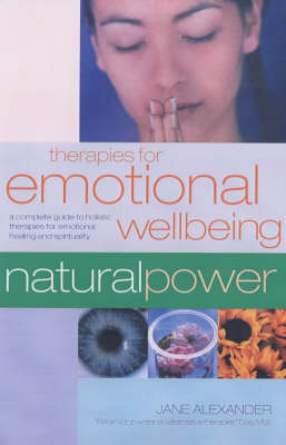 Therapies for a Healthy Body: A Complete Guide to Holistic Therapies for Natural Health and Healing - Natural Power S. (Paperback)