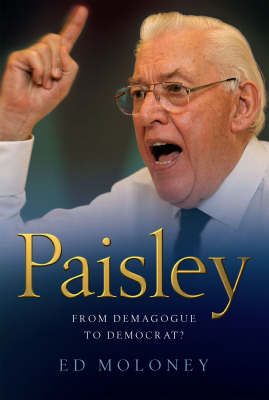 Paisley: From Demagogue to Democrat? (Paperback)