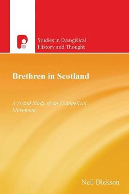 Brethren in Scotland 1838-2000: A Social Study of an Evangelical Movement (Paperback)