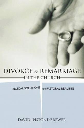 Divorce and Remarriage in the Church: Biblical Solutions for Pastoral Realities (Paperback)