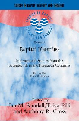 Baptist Identities: International Studies from the 17th to 20th Centuries - Studies in Baptist History and Thought (Paperback)