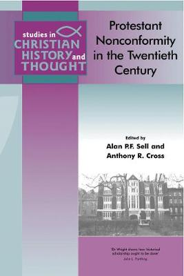 Protestant Nonconformity in the Twentieth Century - Studies in Christian History and Thought (Paperback)