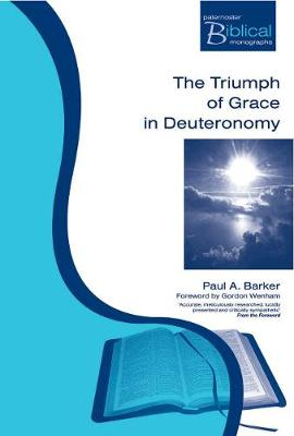 The Triumph and Grace in Deuteronomy - Paternoster Biblical & Theological Monographs (Paperback)