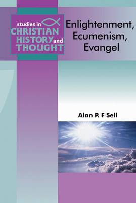 Enlightenment, Ecumenism, Evangel - Studies in Christian History and Thought (Paperback)