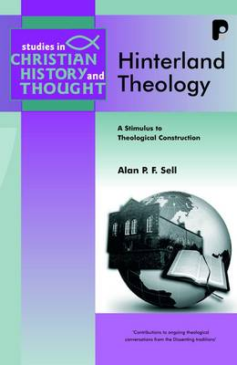 Hinterland Theology: A Stimulus to Theological Construction - Studies in Christian History and Thought (Paperback)