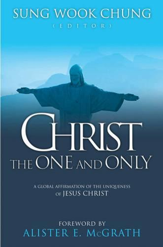 Christ the One and Only: A Global Affirmation of the Uniqueness of Jesus Christ (Paperback)