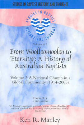 From Woolloomooloo to 'Eternity': A History of Australian Baptists - Studies in Baptist History and Thought (Paperback)