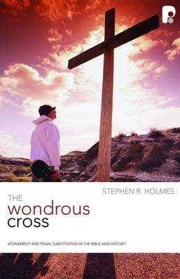 The Wondrous Cross - Christian Doctrine In Historical Perspective (Paperback)