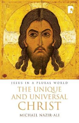 The Unique and Universal Christ: Jesus in a Plural World (Paperback)