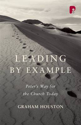 Leading by Example: Peter's Way for the Church Today (Paperback)