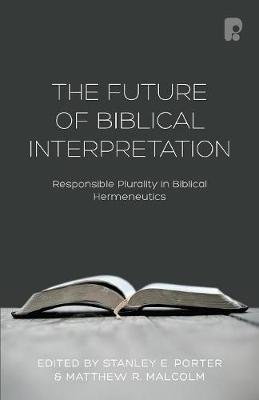 The Future of Biblical Interpretation: Responsible Plurality in Biblical Hermeneutics (Paperback)