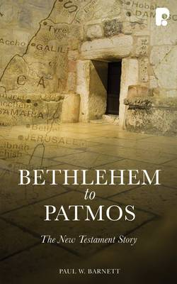 Bethlehem to Patmos: The New Testament Story (Revised 2013): The New Testament Story (Paperback)