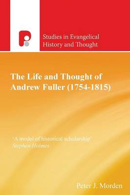Andrew Fuller (1754-1815) - Studies in Evangelical History & Thought (Paperback)