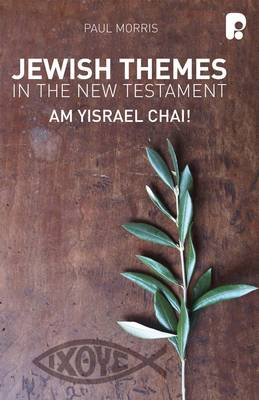 Jewish Themes in the New Testament: Yam Yisrael Chai! (Paperback)