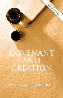 Covenant and Creation (Revised 2013): An Old Testament Covenant Theology (Paperback)
