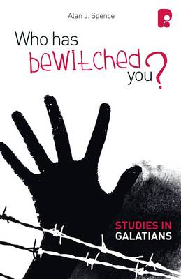 Who Has Bewitched You? A Study in Galatians (Paperback)