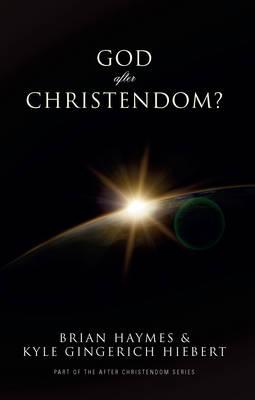 God After Christendom? (Paperback)