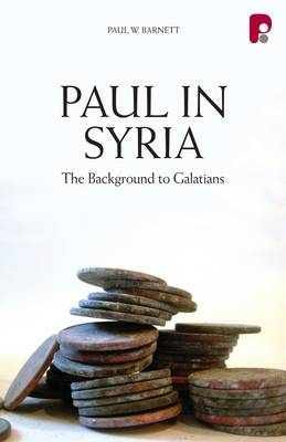 Paul in Syria: The Background to Galatians (Paperback)