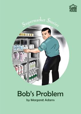 Bob's Problem - Supermarket Stories v. 2 (Paperback)