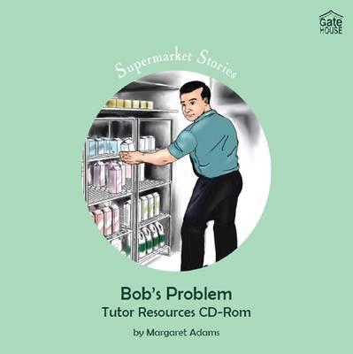 Bob's Problem: Tutor Resources - Supermarket Stories (CD-ROM)