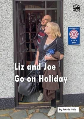 Liz and Joe Go on Holiday - Liz and Joe Series (Paperback)