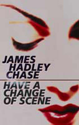 Have a Change of Scene (Paperback)