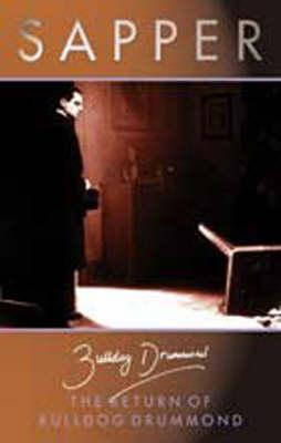 The Return of Bulldog Drummond - Bulldog Drummond (Paperback)