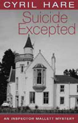 Suicide Excepted - Inspector Mallett Mystery S. (Paperback)