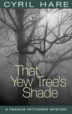That Yew Tree's Shade (Paperback)