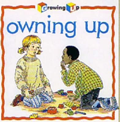 Owning Up - Growing Up S. (Paperback)
