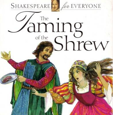 The Taming of the Shrew - Shakespeare for everyone (Hardback)