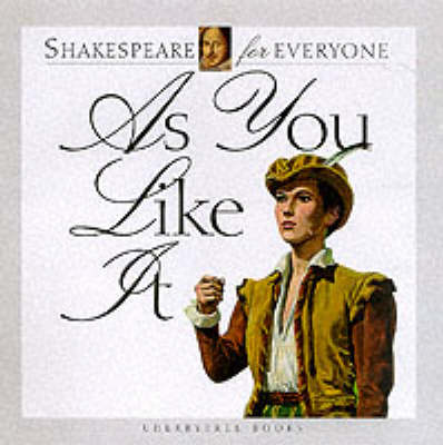 As You Like it - Shakespeare for Everyone (Paperback)