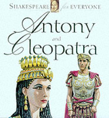 Anthony and Cleopatra - Shakespeare for Everyone S. (Paperback)