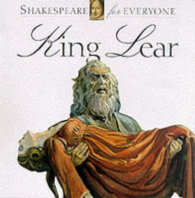 King Lear - Shakespeare for Everyone S. (Paperback)