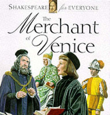 Merchant of Venice: Shakespeare for Everyone - Shakespeare for Everyone S. (Paperback)