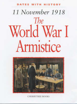 1918 World War I Armistice - Dates with History (Hardback)