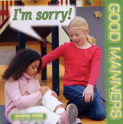 I'm Sorry! - Good Manners S. (Paperback)