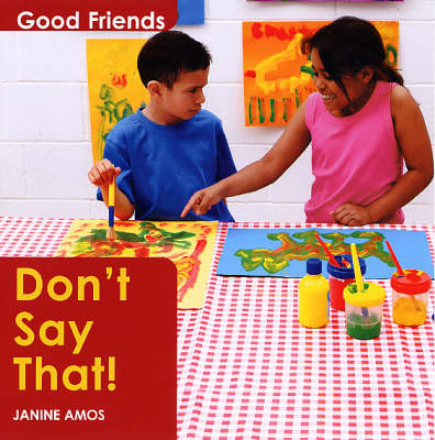 Don't Say That! - Good Friends S. (Paperback)