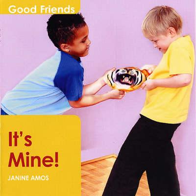 It's Mine! - Good Friends S. (Paperback)