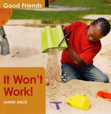 It Won't Work! - Good Friends S. (Paperback)