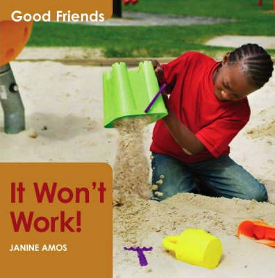 It Won't Work! - Good Friends S. (Hardback)