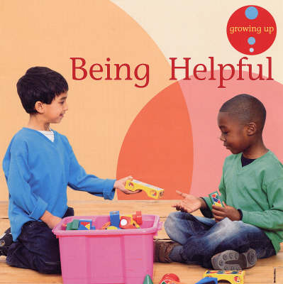 Being Helpful - Growing Up S. (Paperback)
