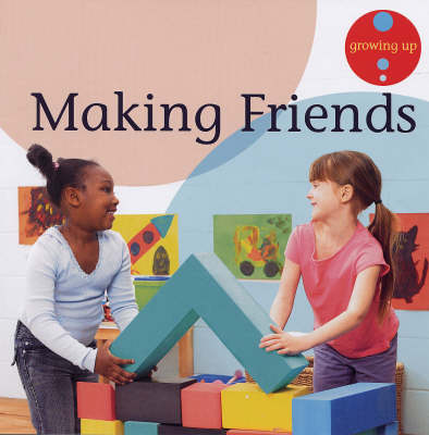 Making Friends - Growing Up S. (Paperback)