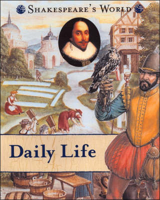 Daily Life - Shakespeare's World S. (Paperback)