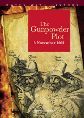 1605 Gunpowder Plot - Dates with History (Paperback)
