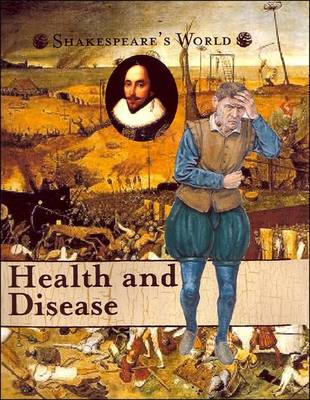 Health and Disease - Shakesepeare's World (Paperback)